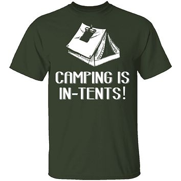 Camping Is In Tents T-Shirt