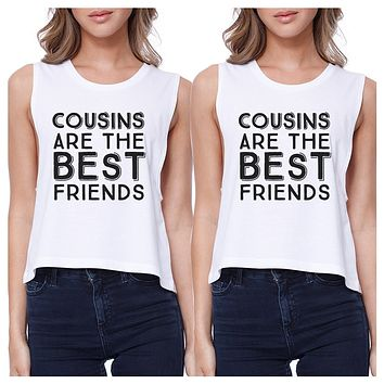 Cousins Are The Best Friends BFF Matching White Crop Tops