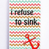 Chevron With Anchor I Refuse To Sink for Iphone 5 / 5s Hard Cover Plastic