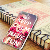 Keep Calm And Have Fun iPhone 6 Plus | iPhone 6S Plus Case