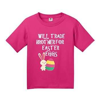 Will Trade Brother For Easter Eggs Youth Shirt