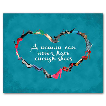 Fashion Art - Shoe Lovers Art Heart - A woman can never have enough shoes - Shoe Print - Girlfriend Print Teen Tween Art Inspirational quote