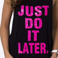 Just Do It Later Graphic Tank