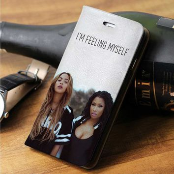 Beyonce and Nicki Minaj Feeling Myself. custom wallet case for iphone 4/4s 5 5s 5c 6 6plus case and samsung galaxy s3 s4 s5 s6 case
