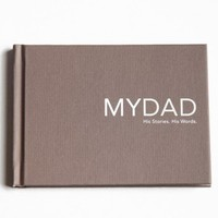 My Dad. His Stories. His Words. interview book