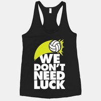 We Don't Need Luck (Volleyball) | HUMAN