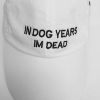 in dog years im dead white baseball cap with black embroidery 100% cotton pinterest instagram tumblr