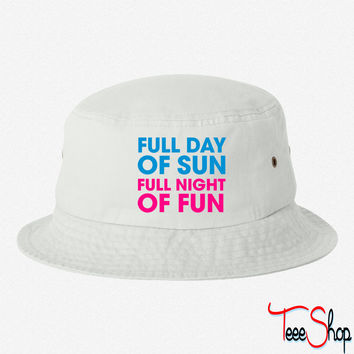 full day of sun full night of fun bucket hat
