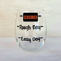 Easy Day Rough Day Fuck It or Don't Even Ask  hand-painted stemless wine glass