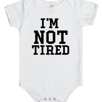 I'M NOT TIRED | Baby One-Piece | SKREENED