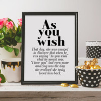 Wall art As You Wish Typography art The princess bride quote The princess bride print Black and white art Romantic quote Westley Buttercup