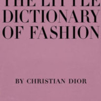 Little Dictionary of Fashion: A Guide to Dress Sense for Every Woman