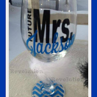 Future Mrs Custom Wine Glass gift, personalized to your name and colors perfect Bride Gift and Bachelorette Gift