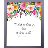 What Is Done In Love Print