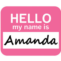 Amanda Hello My Name Is Mouse Pad