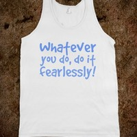 Fearlessly!