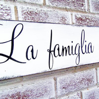 "Italian saying sign ""La Famiglia e Tutto"" translated means The Family means everything, Italian kitchen art, Italian mother, Italy, sayings"