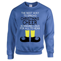 Christmas Cheer Is Singing Loud For All To Hear - Sweatshirt
