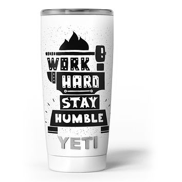 Work Hard Stay Humble - Skin Decal Vinyl Wrap Kit compatible with the Yeti Rambler Cooler Tumbler Cups