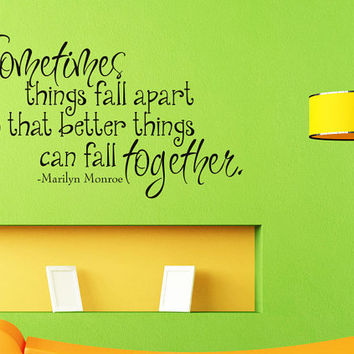 Art Wall Decals Wall Stickers Vinyl Decal Quote - Marilyn Monroe - Sometimes things fall apart