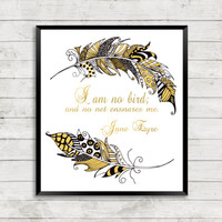 Quote Print, Jane Eyre Quote Art, Feather Art, Faux Gold Foil Quote