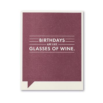 Birthday Greeting Card - Birthdays are Like Glasses of Wine