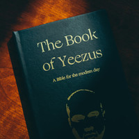 The Book of Yeezus: A novelty coffee-table book, celebrating the grandeur of mega-icon Kanye West. This is the Bible for the New Age.