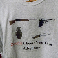 Zombie T-Shirt. Choose Your Own Adventure Weapons. Customize To Size And Color.