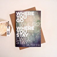 Where you go I will go Card. Love Greeting Card. Ruth 1:16. Scripture Wedding Day Cards. LC265