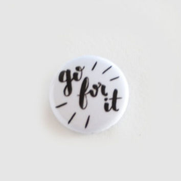 """Go For It 1"""" Pinback Button 