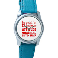 Good For Christmas Attitude Wrist Watch