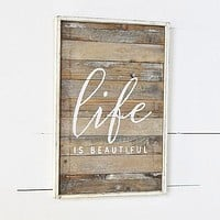 Life is Beautiful Wood Slat Framed Sign
