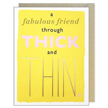 Friends Thick and Thin Card