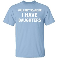 I Have Daughters T-Shirt