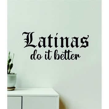 Latinas Do It Better Quote Wall Decal Sticker Vinyl Art Decor Bedroom Room Girls Inspirational Mexico Mexican Spanish Empowerment Women