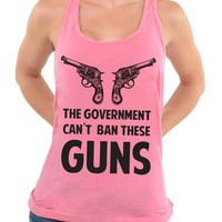 The Government Cant Ban These Guns -Oversized Racerback Tank