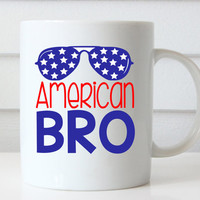 American Bro Coffee Mug, 4th of July, Fourth of July, American Flag Gifts, Gifts for Men Gifts for Him Mugs for Men Coffee Mugs with Sayings