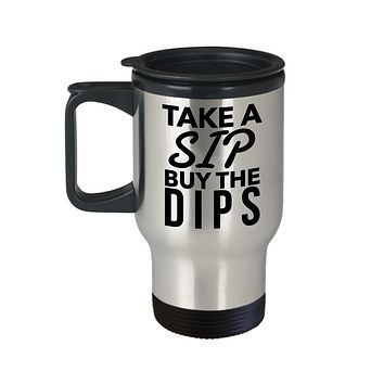 Buy the Dips Mug Stock Market Insulated Travel Coffee Cup Stockbroker