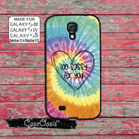Too Sassy For You Tie Die Rainbow Funny Quote Tumblr Inspired Cute Custom Galaxy S5 and S4 and S3 Case and Galaxy Note 2 and Note 3 Case