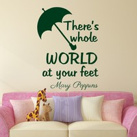 Mary Poppins Quote Wall Decal Vinyl Sticker Decals Quotes There Is Whole World At Your Feet Decor Nursery Baby Room Playroom x239