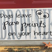 "Dog Memorial, Pet Memorial, Dog Sign,  ""Dog's leave paw prints on your heart"", Personalized Memorial, Custom Wooden Sign,  Simply Fontastic"