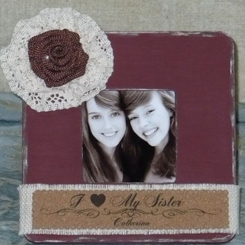Sister Gift Personalized Frame Rustic Frame Shabby Frame Personalized Christmas Love my Sister Gift Gift from Sister Gift from Brother