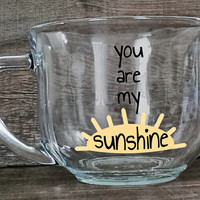 You Are My Sunshine Mug. Sun Mug. Gift for a Husband, Wife, Mom, Dad, Child, Partner, Friend, or Loved One.