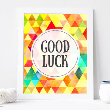 Good Luck. Geometric Print. Typography Poster. Nursery Quote. Kids Motivational, Inspirational Quote. Colorful Triangles Printable