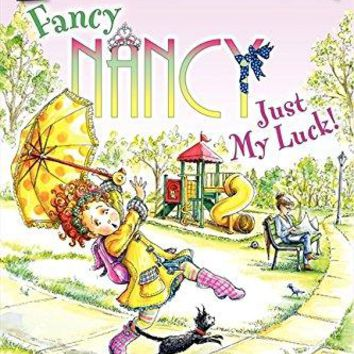 Fancy Nancy: Just My Luck Fancy Nancy I Can Read