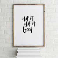 "Kitchen Decor ""Whip It Whip it Good"" Kitchen poster Kitchen quote Inspirational poster Wall art Home decor Motivational quote Typography art"