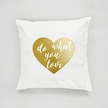 Do What You Love Pillow, Typography Pillow, Love Gift, Home Decor, Cushion Cover, Throw Pillow, Bedroom Decor, Bed Pillow, Gold Pillow, Love