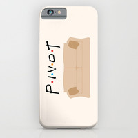 Pivot - Friends Tribute iPhone & iPod Case by The LOL Shop