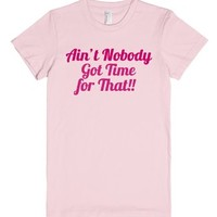 Sporty Ain't Nobody Got Time for That Shirt-Light Pink T-Shirt