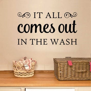 It All Comes Out In The Wash | Laundry Decal | Vinyl Wall Lettering